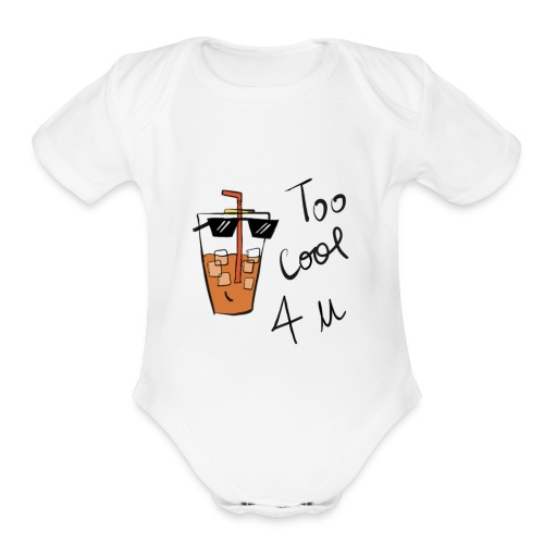 Too cool for you - Organic Short Sleeve Baby Bodysuit