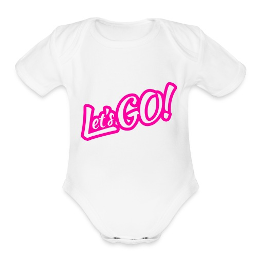 Let's GO!   Simple Minimal Hot Pink Design - Organic Short Sleeve Baby Bodysuit