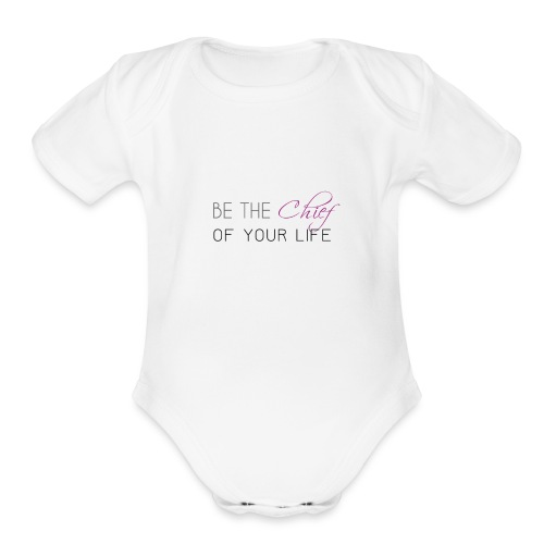 Be_the_Chief_of_your_life-_Black_Version - Organic Short Sleeve Baby Bodysuit