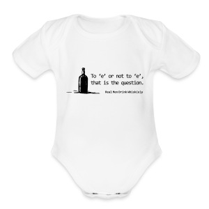 To 'e' or not to 'e': Real Men Drink Whiskey - Short Sleeve Baby Bodysuit
