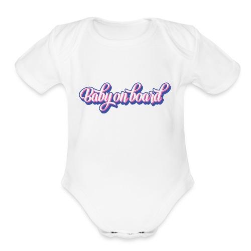 Baby On Board - Organic Short Sleeve Baby Bodysuit