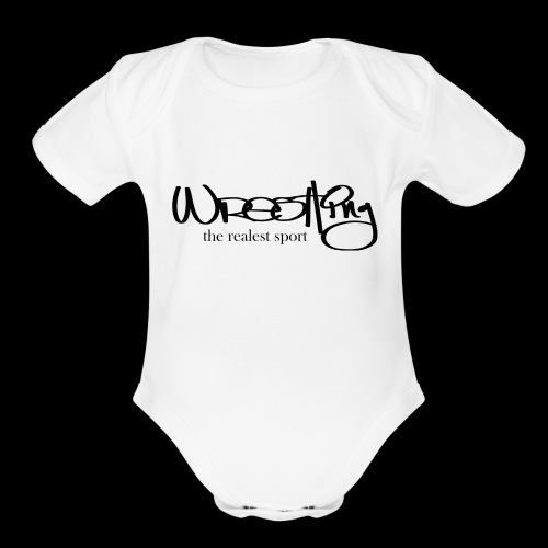 Wrestling - the realest sport. - Organic Short Sleeve Baby Bodysuit