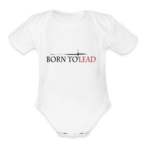 BORN TO LEAD SHIRT - Organic Short Sleeve Baby Bodysuit