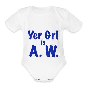 Yer Girl is A. W. - Short Sleeve Baby Bodysuit