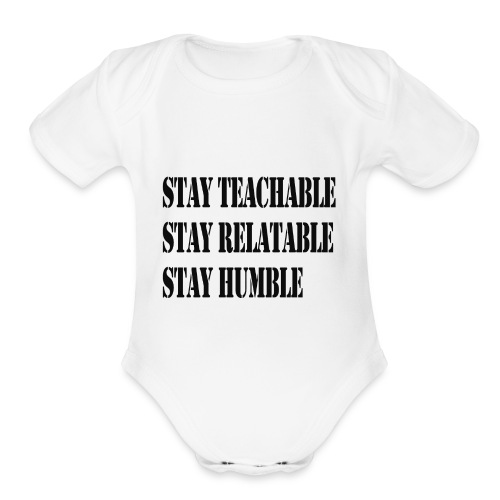 Stay Teachable, Stay Relatable, Stay Humble. - Organic Short Sleeve Baby Bodysuit