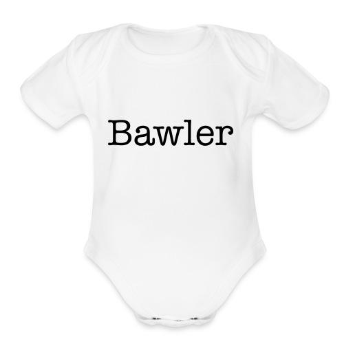 Bawler Baby shower gift - Organic Short Sleeve Baby Bodysuit