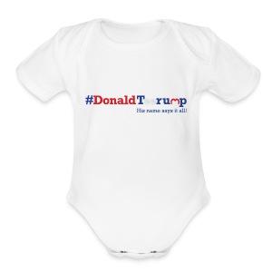 #DonaldTeerump - Short Sleeve Baby Bodysuit