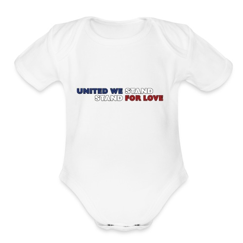 United We Stand. Stand For Love. - Organic Short Sleeve Baby Bodysuit