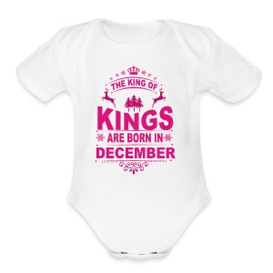 Kings Are Born In December - Short Sleeve Baby Bodysuit