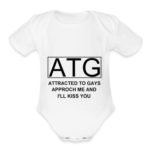 ATG Attracted to gays - Organic Short Sleeve Baby Bodysuit