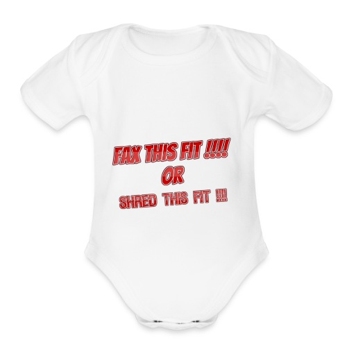 Fax What I said 2128374458 - Organic Short Sleeve Baby Bodysuit