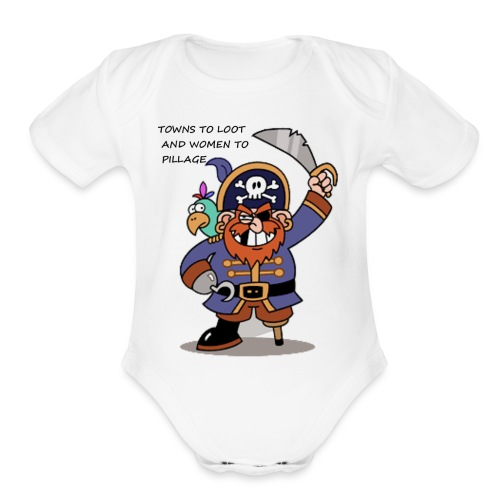 TOWNS TO LOOT AND WOMEN TO PILLAGE - Organic Short Sleeve Baby Bodysuit
