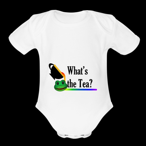 WHAT'S THE TEA? - Organic Short Sleeve Baby Bodysuit