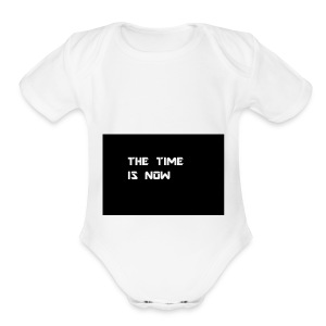 THE TIME IS NOW - Short Sleeve Baby Bodysuit