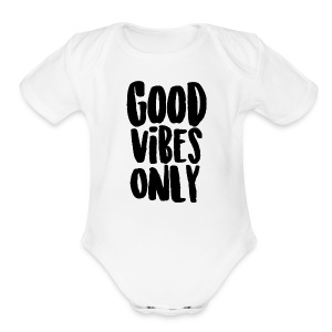 Good Vibes Only - Short Sleeve Baby Bodysuit