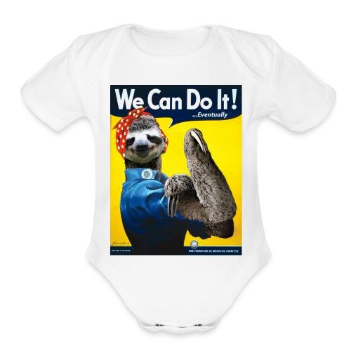 We Can Do It (...Eventually) Sloth - Organic Short Sleeve Baby Bodysuit