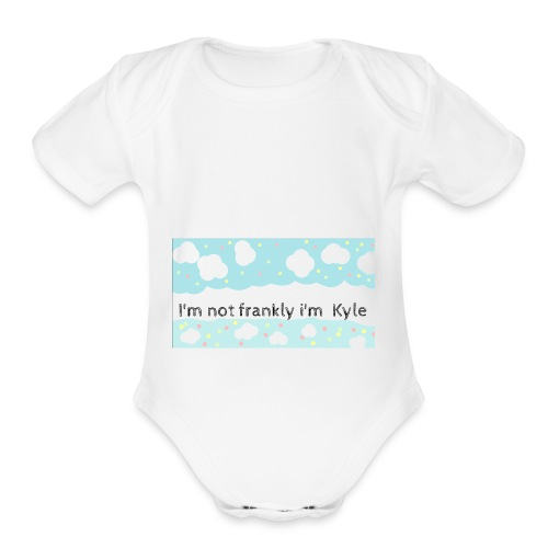 I'm not frankly i'm Kyle - Organic Short Sleeve Baby Bodysuit