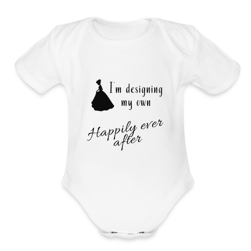 Designing my own happily ever after - Organic Short Sleeve Baby Bodysuit