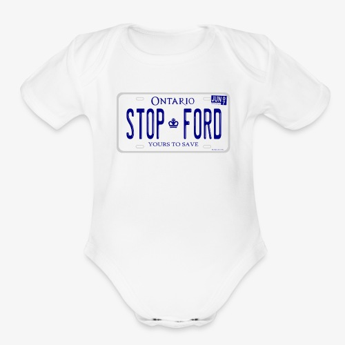 STOP FORD ONTARIO LICENCE PLATE - Organic Short Sleeve Baby Bodysuit