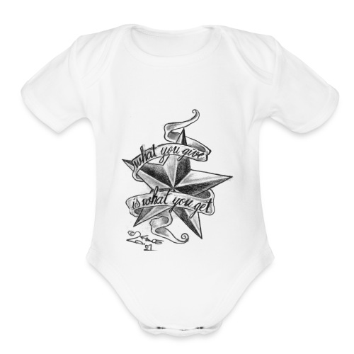 What You Give Is What You Get - Organic Short Sleeve Baby Bodysuit
