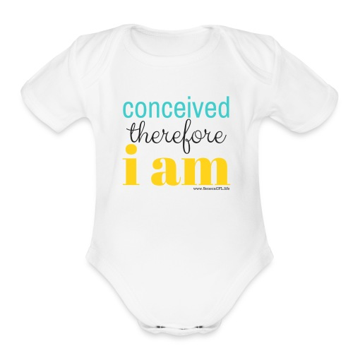 Conceived Therefore I am - Organic Short Sleeve Baby Bodysuit