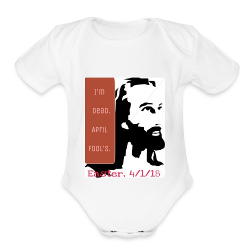 Easter, April Fool's, 4/1/18 - Organic Short Sleeve Baby Bodysuit