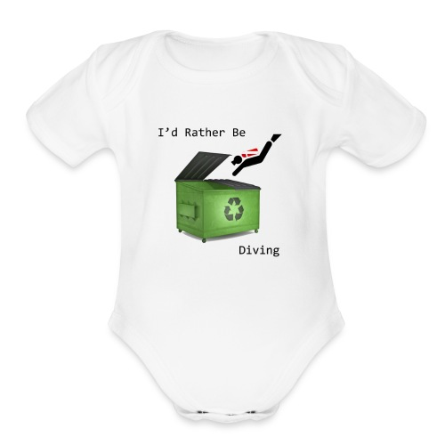 I d Rather Be Diving - Organic Short Sleeve Baby Bodysuit