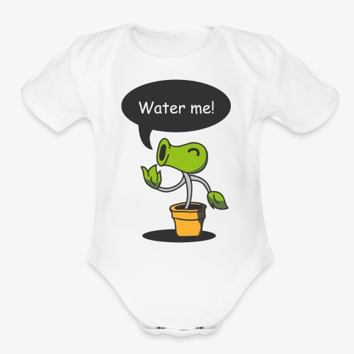 Water Me! Hydrate Your Life! - Organic Short Sleeve Baby Bodysuit