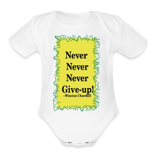 NeverNeverNeverGiveUp - Organic Short Sleeve Baby Bodysuit