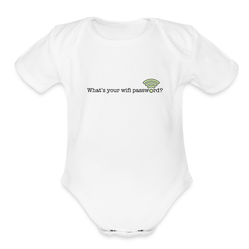 What's your wifi password? - Organic Short Sleeve Baby Bodysuit