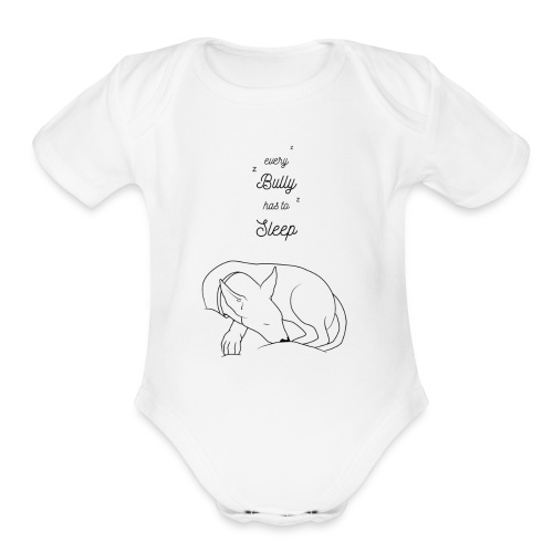 Every Bully Has To Sleep - Organic Short Sleeve Baby Bodysuit