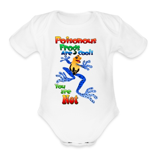 Poisonous frogs are cool - Organic Short Sleeve Baby Bodysuit