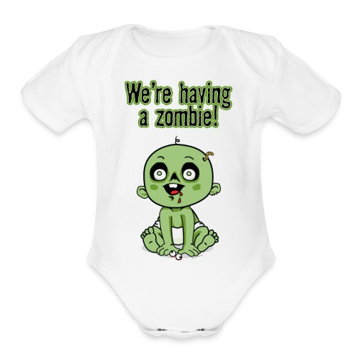 We're Having A Zombie! - Organic Short Sleeve Baby Bodysuit