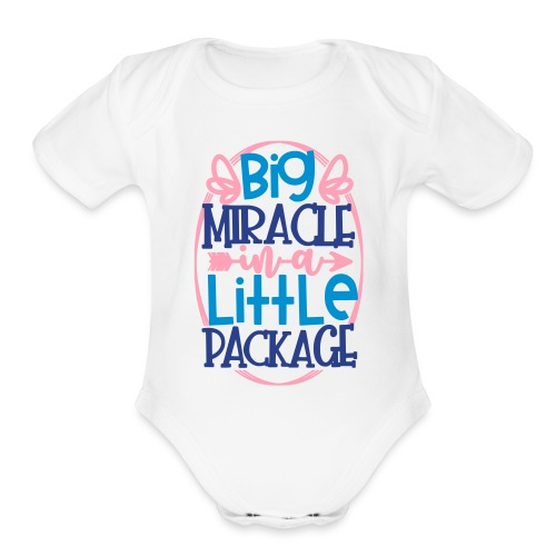 Big Miracle In A Little Package - Organic Short Sleeve Baby Bodysuit