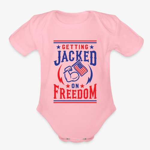 Getting Jacked On Freedom - Organic Short Sleeve Baby Bodysuit
