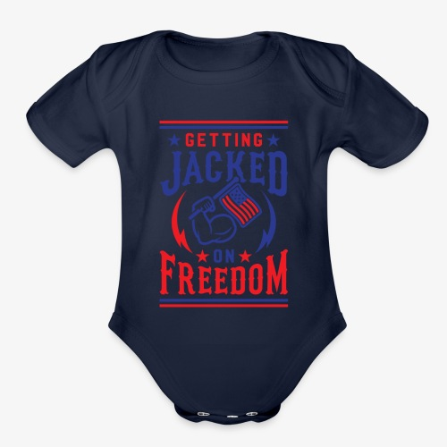 Getting Jacked On Freedom - Organic Short Sleeve Baby Bodysuit