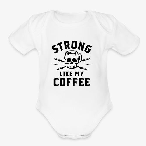 Strong Like My Coffee v2 - Organic Short Sleeve Baby Bodysuit