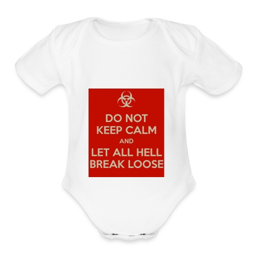 do-not-keep-calm-and-let-all-hell-break-loose - Organic Short Sleeve Baby Bodysuit