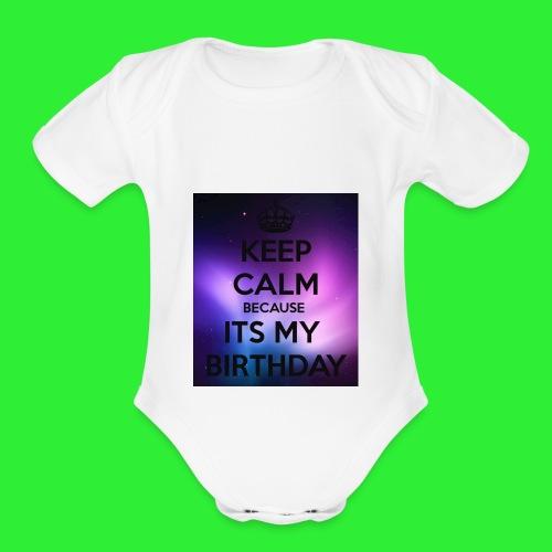 keep calm its my birthday - Organic Short Sleeve Baby Bodysuit
