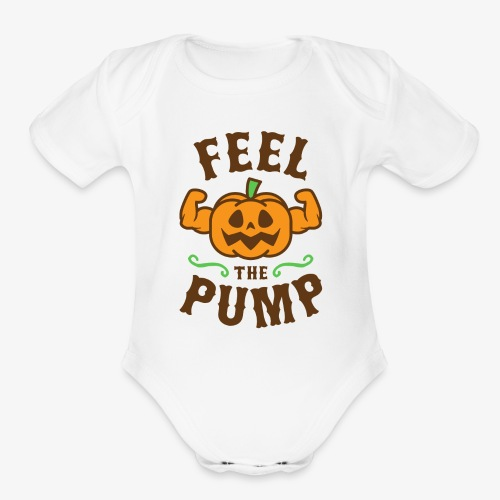 Feel The Pump - Organic Short Sleeve Baby Bodysuit
