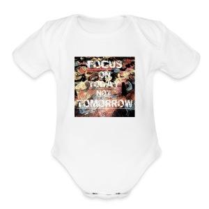 Focus on today not tomorrow - Short Sleeve Baby Bodysuit