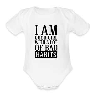 i am good girl with a lot of bad habits - Short Sleeve Baby Bodysuit