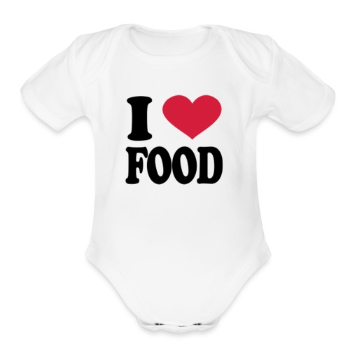 i love food - Organic Short Sleeve Baby Bodysuit