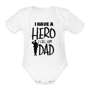 I have a hero. I call him Dad - Short Sleeve Baby Bodysuit