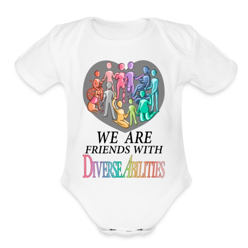 We Are Friends With DiverseAbilities - Organic Short Sleeve Baby Bodysuit