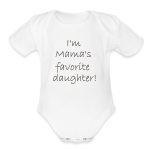 I'm Mama's Favorite Daughter - Short Sleeve Baby Bodysuit