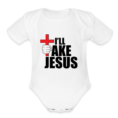 I'll Take Jesus Regular Print - Organic Short Sleeve Baby Bodysuit