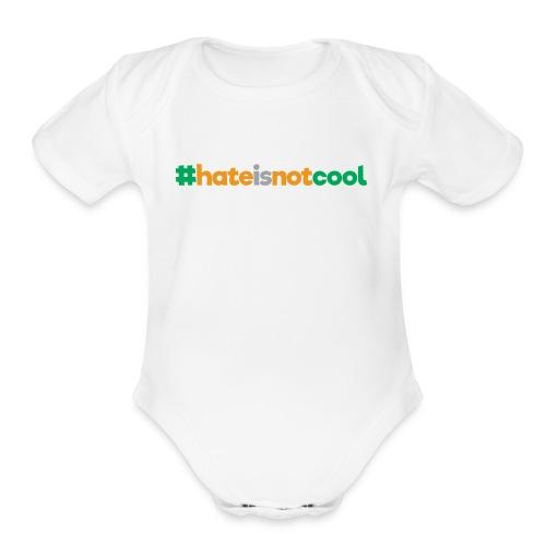 #hateisnotcool - Organic Short Sleeve Baby Bodysuit