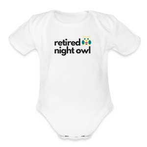 Retired Night Owl - Short Sleeve Baby Bodysuit