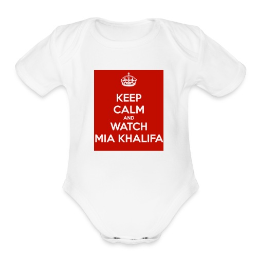 keep-calm-and-watch-mia-khalifa - Organic Short Sleeve Baby Bodysuit